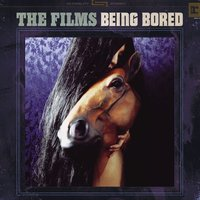 Being Bored EP — The Films
