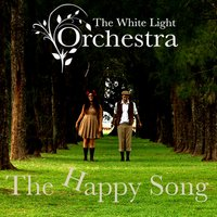 The Happy Song — The White Light Orchestra
