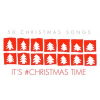 It's #christmas Time - 50 Christmas Songs — сборник