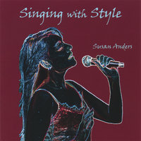 Singing With Style CD 2: Jazz Vocal Warm Up & Vocal Style Singing Lessons — Susan Anders