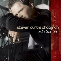 All About Love — Steven Curtis Chapman