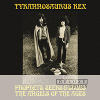 Prophets, Seers And Sages: The Angels Of The Ages — Tyrannosaurus Rex