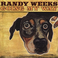 Going My Way — Randy Weeks