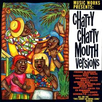 Music Works Presents: Chatty Chatty Mouth Versions — сборник
