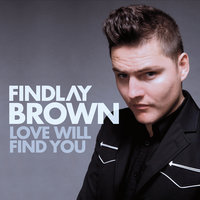 Love Will Find You — Findlay Brown