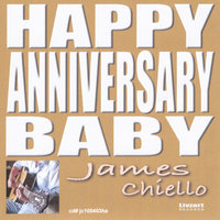 Happy Anniversary Baby — James Chiello