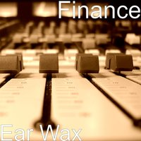 Ear Wax — Finance