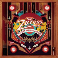 Tired Of Hanging Around — The Zutons