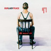 Healthy In Paranoid Times — Our Lady Peace