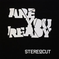 Are You Ready — Stereocut