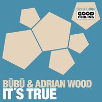 It's True — Bubu, adrian wood