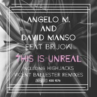 This Is Unreal — Angelo M., Brijow, David Manso, Angelo M. & David Manso