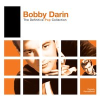 Definitive Pop: Bobby Darin — Bobby Darin