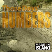 Those Days' Numbers — Made in Island