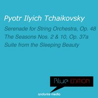 Blue Edition - Tchaikovsky: Serenade for String Orchestra & Suite from the Sleeping Beauty — Laurence Siegel, Heléne Gál, The New Phiharmonic Orchestra London, Hélène Gàl, Laurence Siegel, The New Phiharmonic Orchestra London, Пётр Ильич Чайковский
