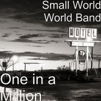 One in a Million — Small World World Band