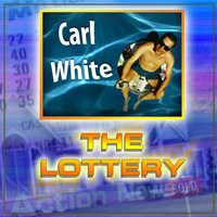 The Lottery — Carl White