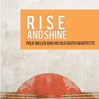 Rise and Shine — Polk Miller and His Old South Quartette