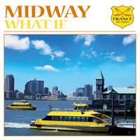 What If — Midway