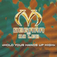 Hold Your Hands Up High — Megara feat. DJ Lee
