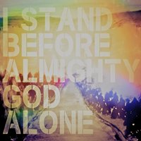 I Stand Before Almighty God Alone: A People & Songs Simple Collection — Travis Ryan, Jennie Lee Riddle, Brandon Michael Collins