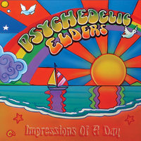 Impressions of a Day — Psychedelic Elders