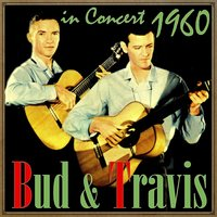 Bud & Travis in Concert, 1960 — Bud Dashiell & Travis Edmonson