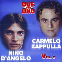 Due in uno, vol. 2 — Carmelo Zappulla, Nino D'Angelo
