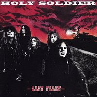 Last Train — Holy Soldier