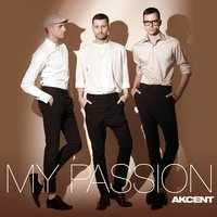My Passion — Akcent