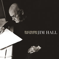 Hallmarks: The Best Of Jim Hall (1971-2000) — Jim Hall