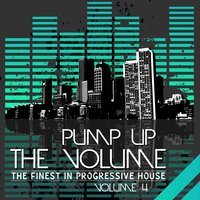 Pump Up the Volume - the Finest in Progressive House — сборник