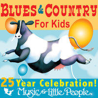 Music for Little People 25th Anniversary Blues And Country For Kids — сборник