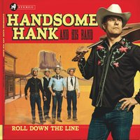 Roll Down the Line — Handsome Hank And His Band