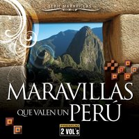 Serie Maravillas: Maravillas Que Valen un Perú — The Strings Of The Inkas, Los Hijos Del Sol