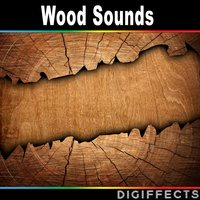 Wood Sounds — Digiffects Sound Effects Library