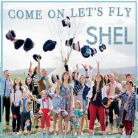 Come on, Let's Fly — Shel