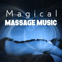 Magical Massage Music — Massage