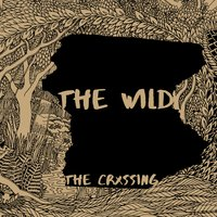 The Wild — The Crxssing