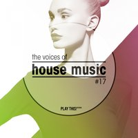 The Voices of House Music, Vol. 17 — сборник