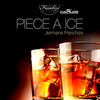 Piece a Ice - Single — Jermaine Franchize