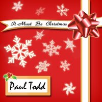 It Must Be Christmas — Paul Todd