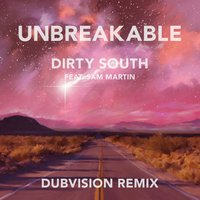Unbreakable [feat. Sam Martin] — Dirty South, Sam Martin