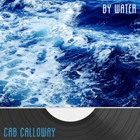 By Water — Cab Calloway