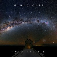 Into the Air — Minus Cube