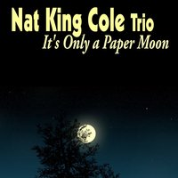It's Only a Paper Moon — Nat King Cole And His Trio, Джордж Гершвин