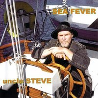 Sea Fever — Uncle Steve