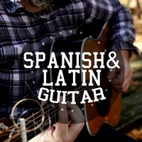 Spanish & Latin Guitar — Spanish Guitar, Guitar Instrumental Music, Latin Guitar, Spanish Guitar|Guitar Instrumental Music|Latin Guitar
