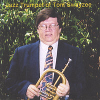 The Jazz Trumpet of Tom Swayzee — Tom Swayzee