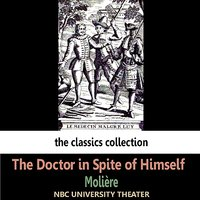 The Doctor in Spite of Himself — NBC University Theater